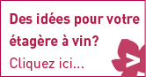 Des ides pour votre  tagre  vin